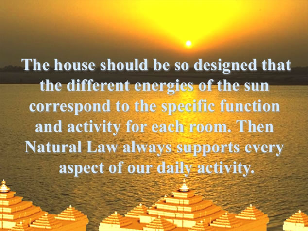 Vastu, Natural Law always supports